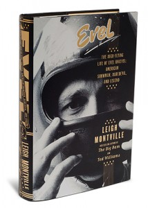 """""""Evel, The High-Flying Life of Evel Knievel: American Showman, Daredevil and Legend"""" by Leigh Montville."""
