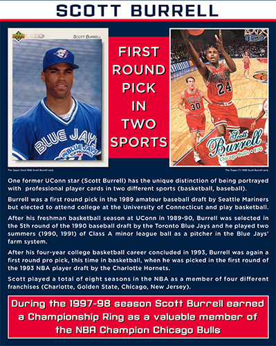 Scott Burrell is the only Husky to appear on trading cards in two sports.